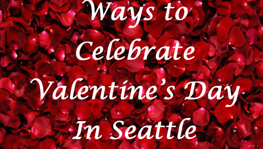 10 ideas for Valentine's Day in Seattle